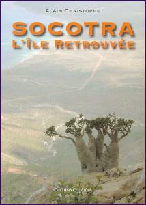 Socotra, l'ile retrouvèe by Alain Christophe (French edition)