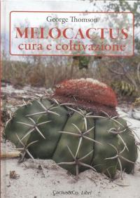 Melocactus, Cura e Coltivazione by George Thomson (ITALIAN EDITION)